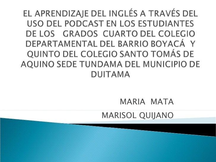 MARIA  MATA MARISOL QUIJANO