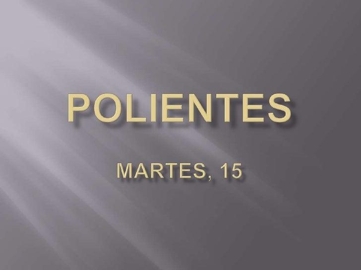 PolientesMartes, 15<br />