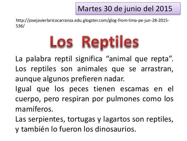 Martes 30 de junio del 2015 http://josejavierlaricocarranza.edu.glogster.com/glog-from-lima-pe-jun-28-2015- 536/ La palabr...