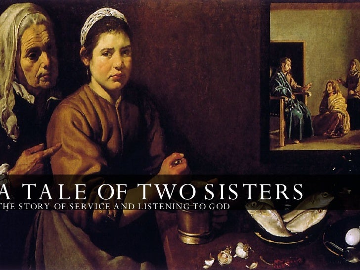 A TALE OF TWO SISTERS THE STORY OF SERVICE AND LISTENING TO GOD