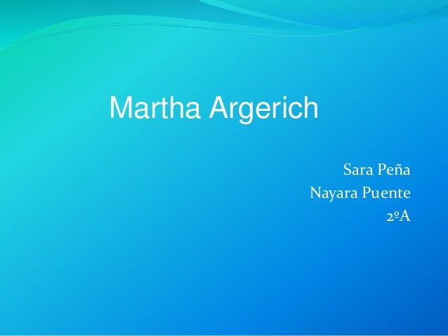 Sara Peña Nayara Puente 2ºA Martha Argerich