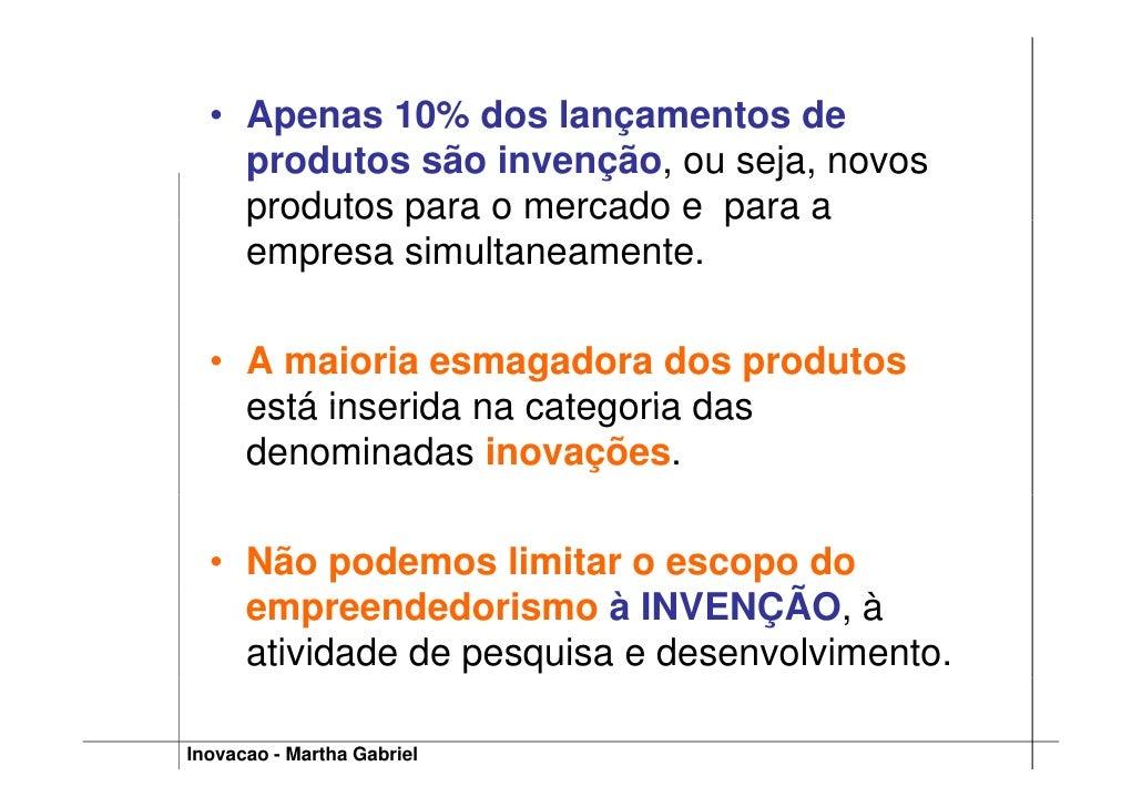 • Apenas 10% dos lançamentos de       p        %        ç     produtos são invenção, ou seja, novos     p     produtos p  ...