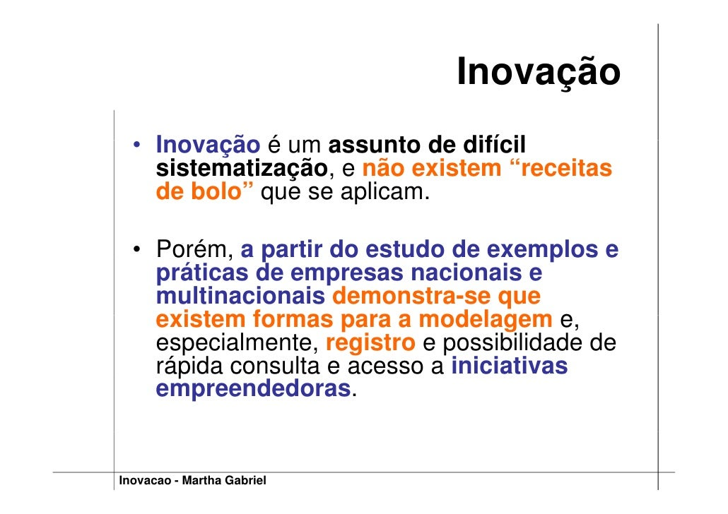 """Inovação   • Ino ação é um ass nto de difícil     Inovação    m assunto     sistematização, e não existem """"receitas     de..."""