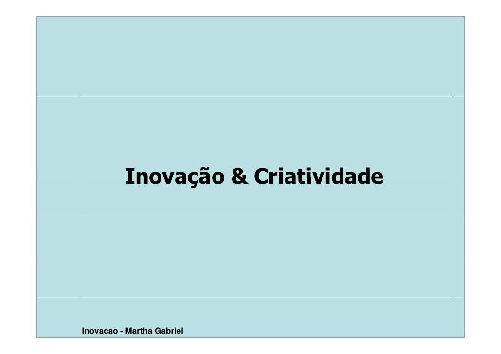 Inovação & Criatividade     Inovacao - Martha Gabriel