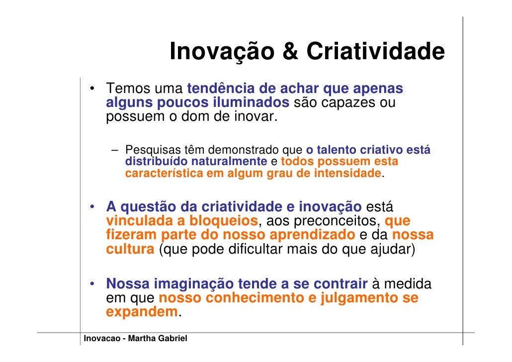 Inovação & Criatividade  • Temos uma tendência de achar que apenas    alguns poucos iluminados são capazes ou     l       ...