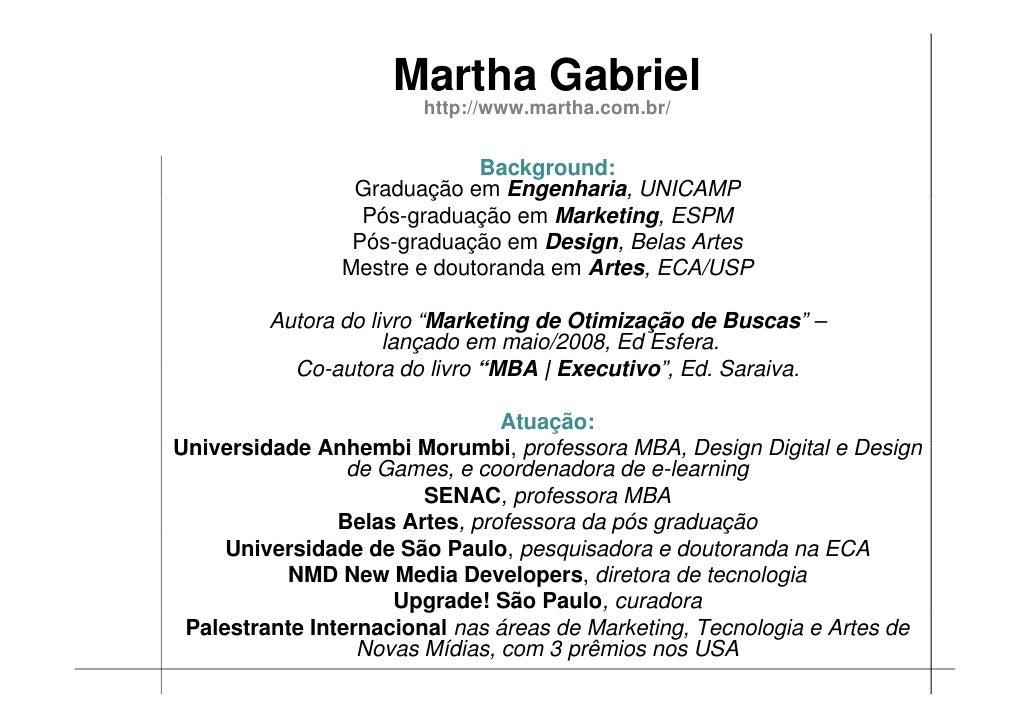 Martha Gabriel                         http://www.martha.com.br/                            p                             ...