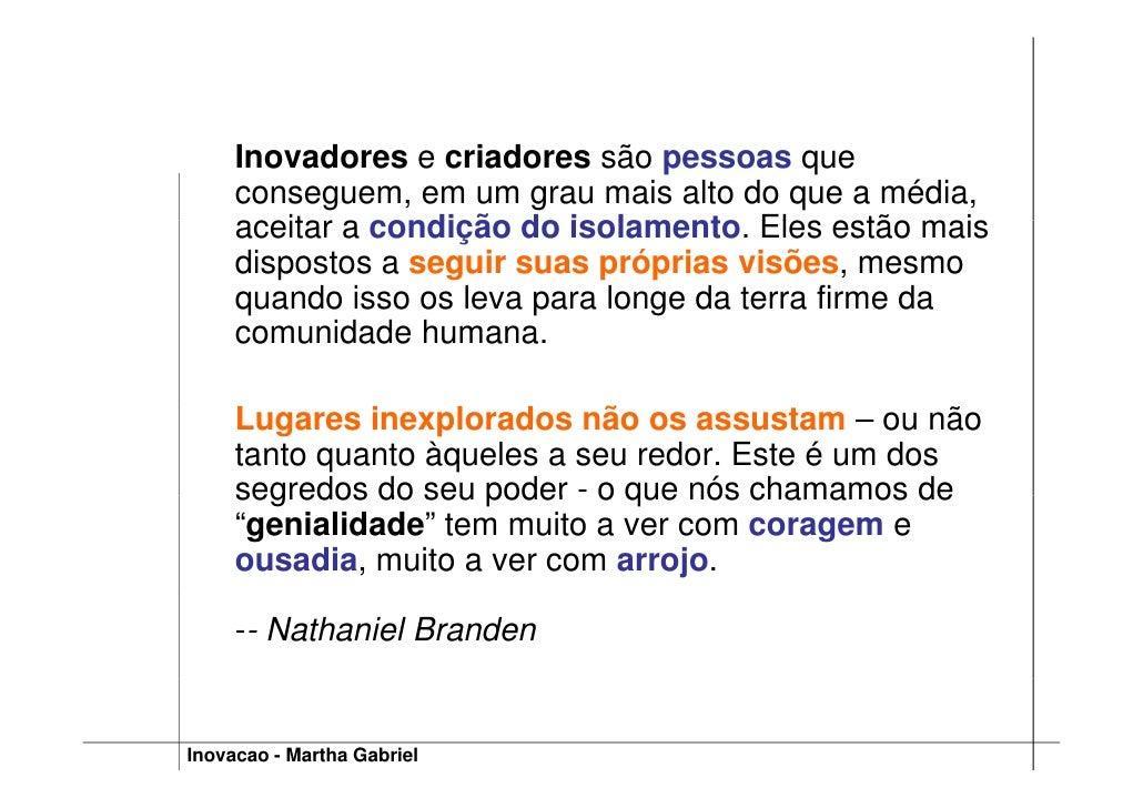 Inovadores e criadores são pessoas que      conseguem, em um grau mais alto do que a média,      aceitar a condição do iso...