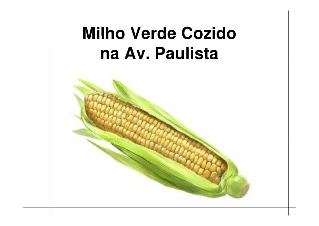 Milho Verde Cozido   na Av. Paulista