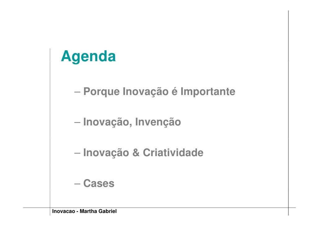 Agenda     g          – Porque Inovação é Importante          – Inovação, Invenção          – Inovação & Criatividade     ...