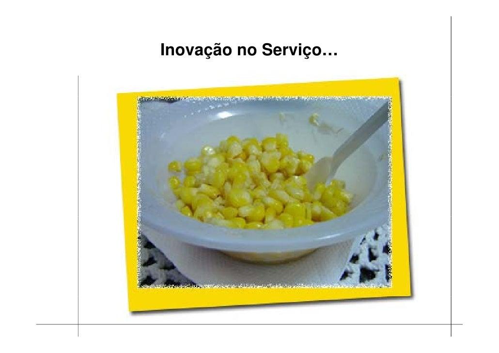 Inovação no Serviço…      ç           ç