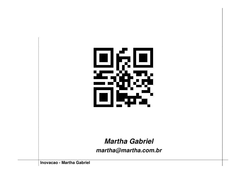 Martha Gabriel                             martha@martha.com.br  Inovacao - Martha Gabriel