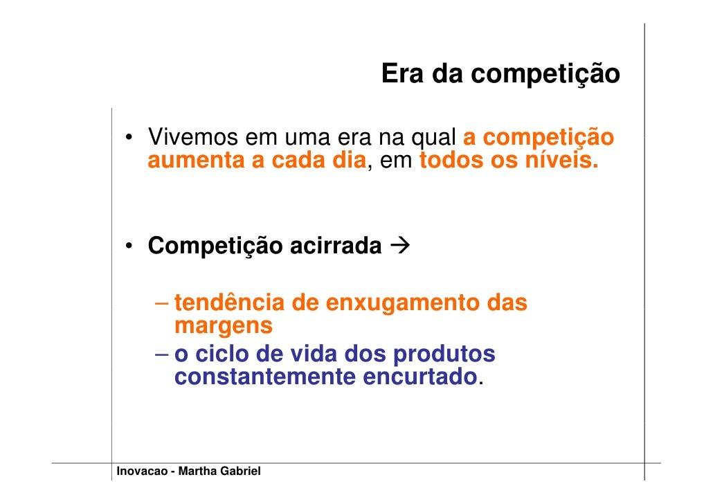 Era da competição   • Vivemos em uma era na qual a competição    aumenta a cada dia, em todos os níveis.    • Competição a...