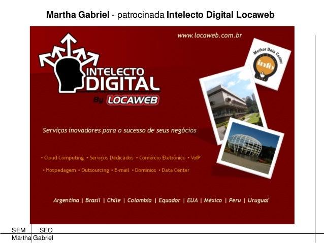 Marketing de Busqueda: SEM e SEO, by Martha Gabriel Slide 3