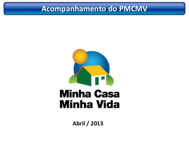 Acompanhamento do PMCMVAbril / 2013