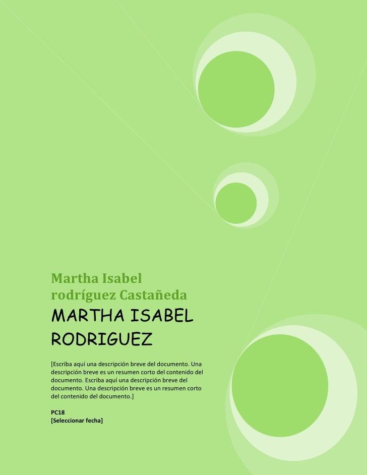 Martha Isabel rodríguez CastañedaMARTHA ISABEL RODRIGUEZ[Escriba aquí una descripción breve del documento. Una descripción...