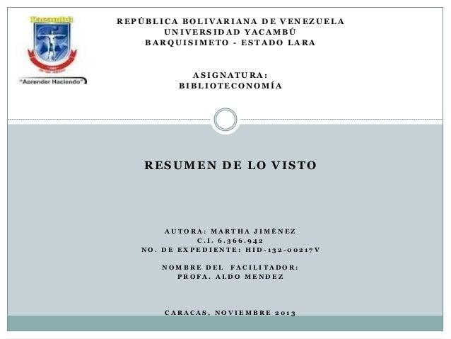 REPÚBLICA BOLIVARIANA DE VENEZUELA UNIVERSIDAD YACAMBÚ BARQUISIMETO - ESTADO LARA  ASIGNATURA: BIBLIOTECONOMÍA  RESUMEN DE...