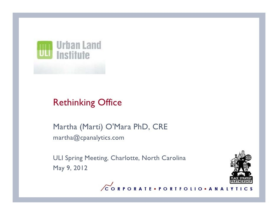 Logo | CLIENT NAME    Rethinking Office    Martha (Marti) OMara PhD, CRE    martha@cpanalytics.com    ULI Spring Meeting, ...