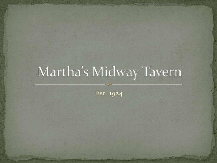 Est. 1924<br />Martha's Midway Tavern<br />