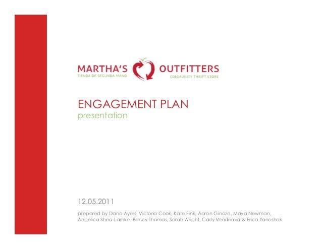ENGAGEMENT PLANpresentation12.05.2011prepared by Dana Ayers, Victoria Cook, Kate Fink, Aaron Ginoza, Maya Newman,Angelica ...