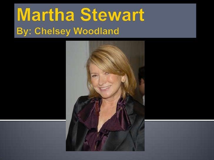 Martha StewartBy: Chelsey Woodland<br />