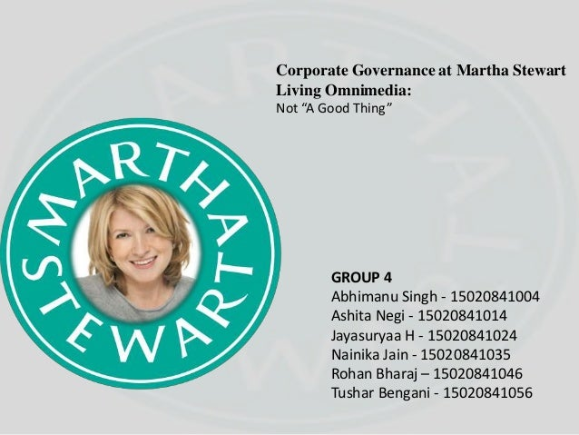Corporate Governance At Martha Stewart Living Omnimedia: Not U201cA Good Thingu201d  GROUP 4 ...