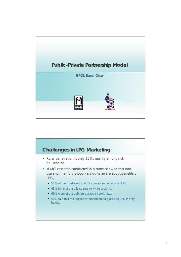 Public-Private Partnership Model     Public-                       HPCL Rasoi GharChallenges in LPG Marketing• Rural penet...