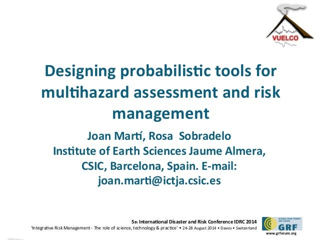 Designing probabilistc tools for  multhazard assessment and risk  5th Internatonal Disaster and Risk Conference IDRC 2014 ...