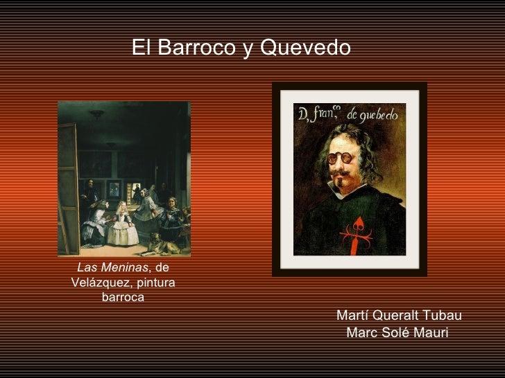 Martí Queralt Tubau Marc Solé Mauri El Barroco y Quevedo Las Meninas , de Velázquez, pintura barroca