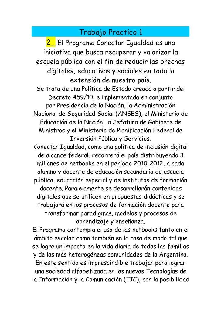 Trabajo Practico 1     2_ El Programa Conectar Igualdad es una   iniciativa que busca recuperar y valorizar la escuela púb...