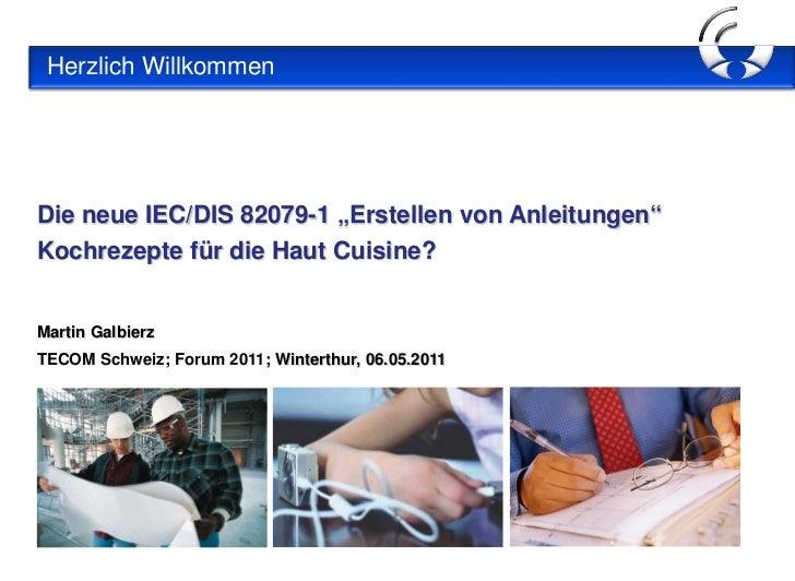 """Herzlich WillkommenDie neue IEC/DIS 82079-1 """"Erstellen von Anleitungen""""Kochrezepte für die Haut Cuisine? Herzlich Willkomm..."""