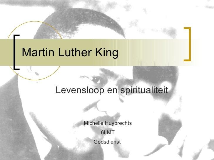 Martin Luther King Levensloop en spiritualiteit Michelle Huybrechts 6LMT Godsdienst