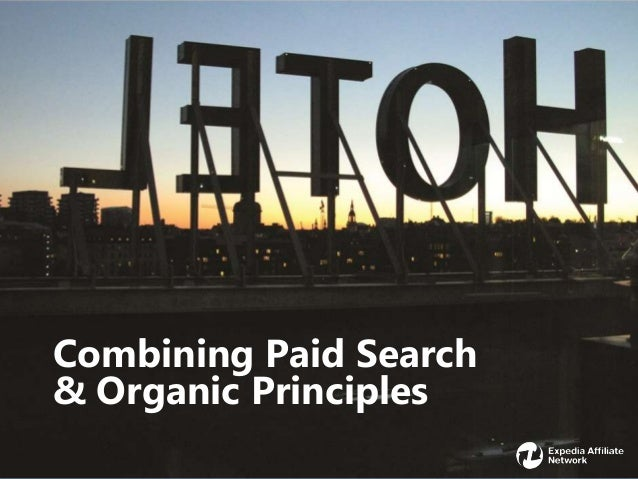 Combining Paid Search& Organic Principles                        1