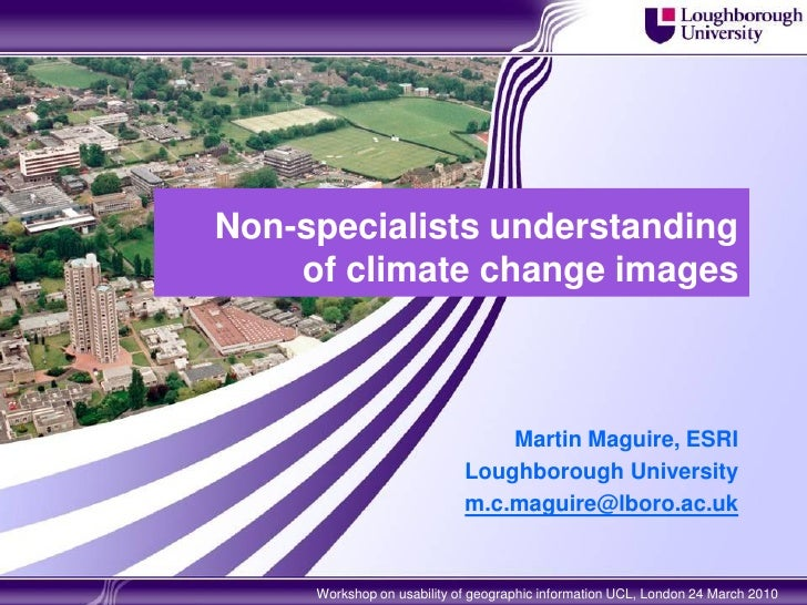 Non-specialists understanding     of climate change images                                    Martin Maguire, ESRI        ...