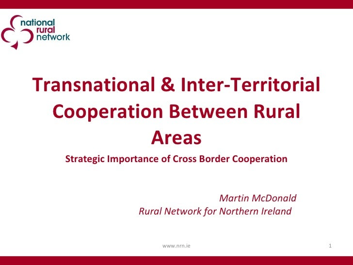 Transnational & Inter-Territorial Cooperation Between Rural Areas Strategic Importance of Cross Border Cooperation Martin ...