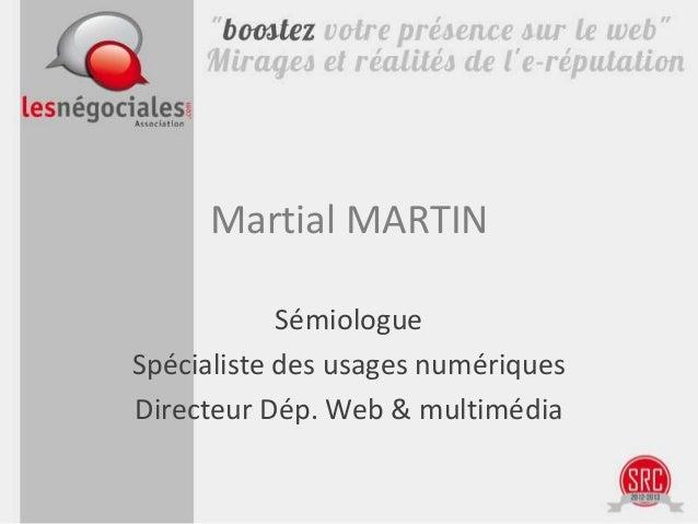 Martial MARTIN            SémiologueSpécialiste des usages numériquesDirecteur Dép. Web & multimédia