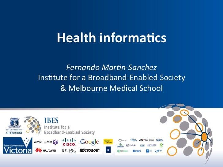 Health informa.cs                                           Fernando Mar*n-‐Sanchez        Ins$tute for a ...