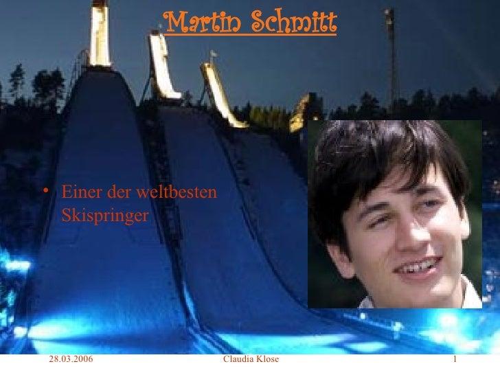 Martin Schmitt <ul><li>Einer der weltbesten Skispringer </li></ul>