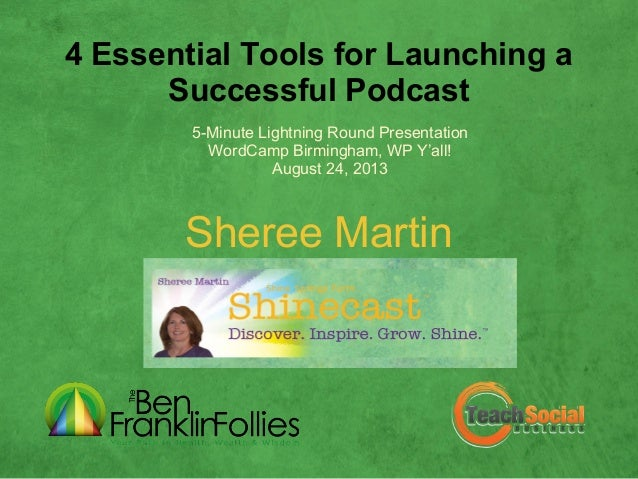 4 Essential Tools for Launching a Successful Podcast Sheree Martin 5-Minute Lightning Round Presentation WordCamp Birmingh...