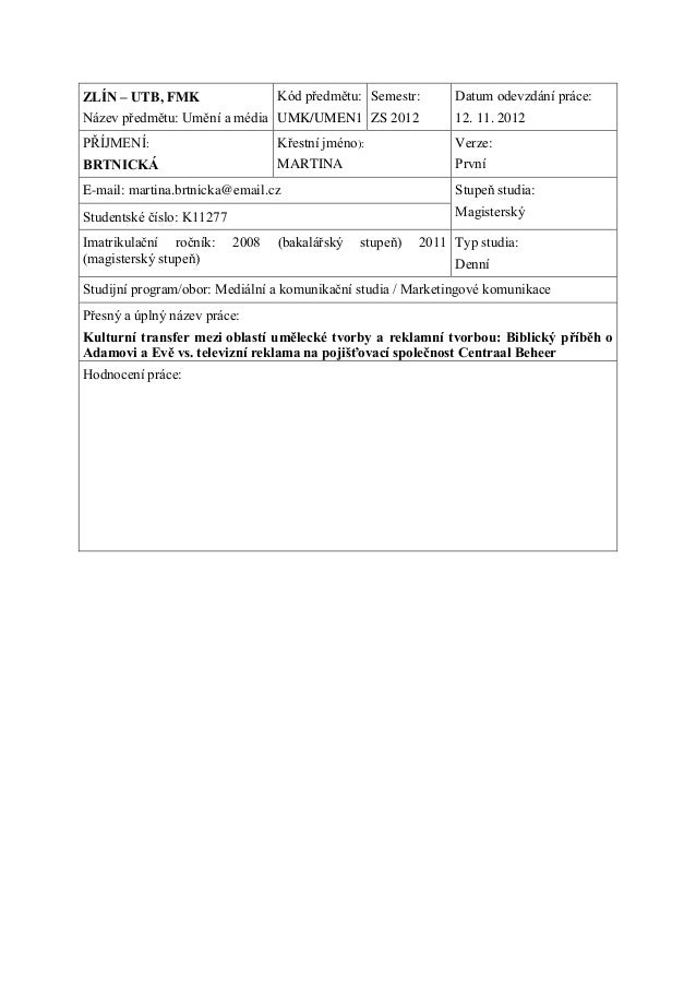 ZLÍN – UTB, FMKNázev předmětu: Umění a médiaKód předmětu:UMK/UMEN1Semestr:ZS 2012Datum odevzdání práce:12. 11. 2012PŘÍJMEN...