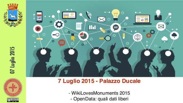 07Luglio2015 I 7 Luglio 2015 - Palazzo Ducale - WikiLovesMonuments 2015 - OpenData: quali dati liberi