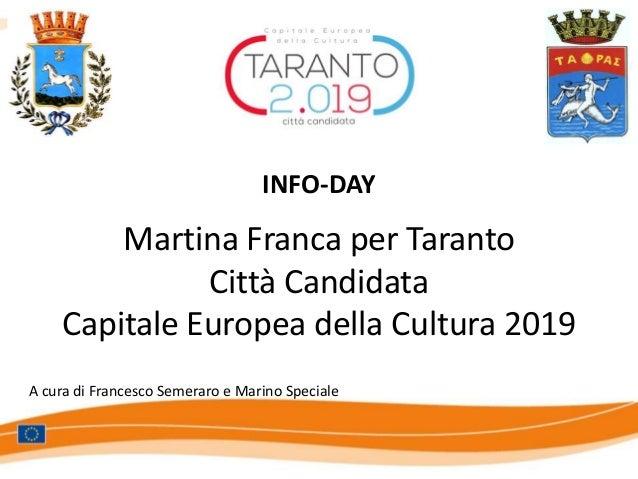 Martina Franca per TarantoCittà CandidataCapitale Europea della Cultura 2019INFO-DAYA cura di Francesco Semeraro e Marino ...