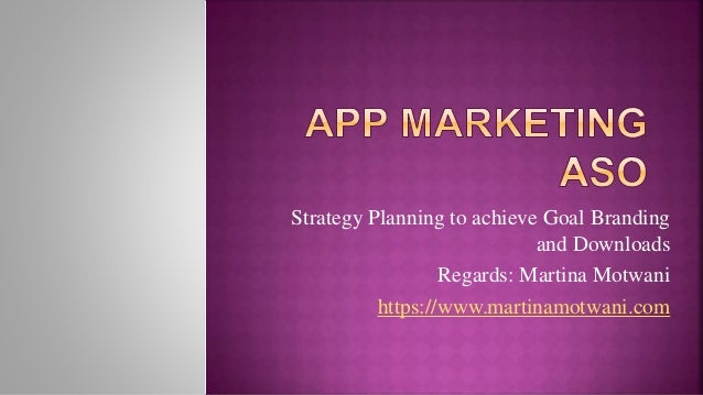 Strategy Planning to achieve Goal Branding and Downloads Regards: Martina Motwani https://www.martinamotwani.com