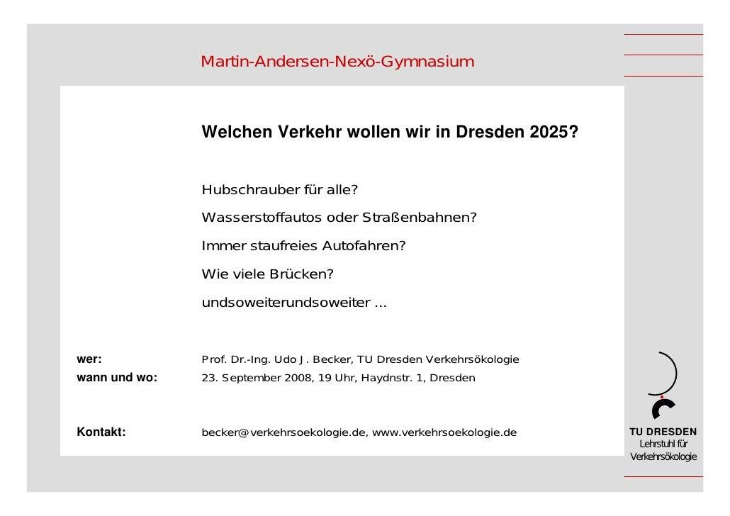 Martin-Andersen-Nexö-Gymnasium                   Welchen Verkehr wollen wir in Dresden 2025?                  Hubschrauber...