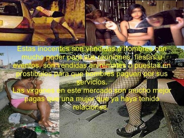 Estas inocentes son vendidas a hombres con mucho poder para sus reuniones, fiestas u eventos, son vendidas en remates o pu...