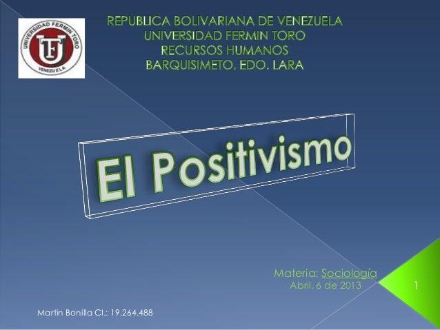 Materia: Sociología                                   Abril, 6 de 2013    1Martin Bonilla CI.: 19.264.488
