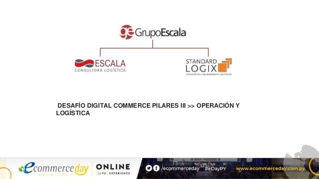 DESAFÍO DIGITAL COMMERCE PILARES III >> OPERACIÓN Y LOGÍSTICA
