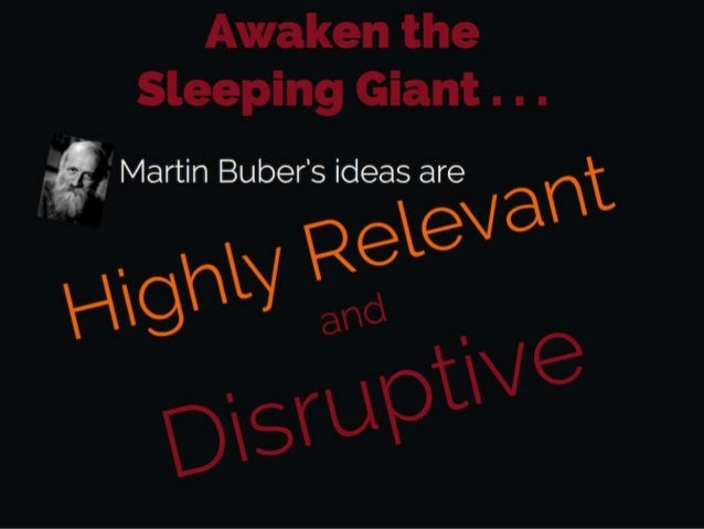 Martin buber   highly relevant and disruptive philosophy
