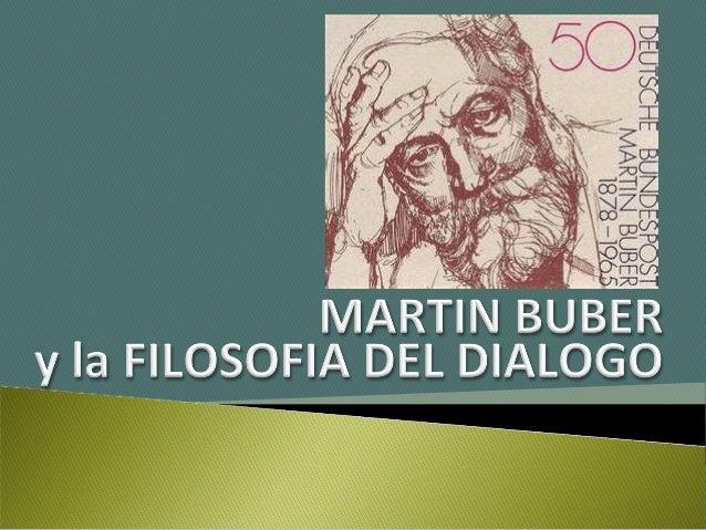 """Una corriente filosófica de lengua alemana cercana al personalismo laconstituyen los denominados """"filósofos del diálogo"""", ..."""