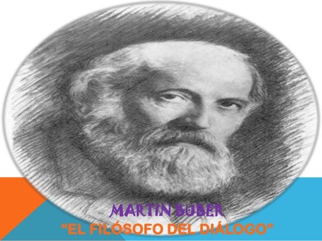 """MARTIN BUBER """"EL FILÓSOFO DEL DIÁLOGO"""""""