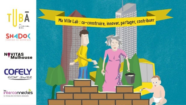 Ma Ville Lab : co-construire, innover, partager, contribuerMa Ville Lab : co-construire, innover, partager, contribuer